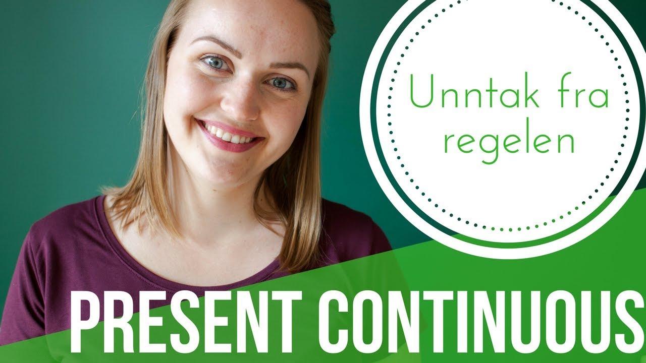 The present continuous tense | Verb som ikke følger regelen