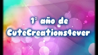 Aniversario de 1 Año | CuteCreations4ever Thumbnail
