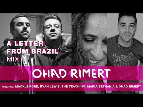 Ohad Rimert - A Letter from Brazil Remix (Macklemore, Ryan Lewis, Maria Bethania & Ohad Rimert)