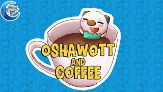 Oshawott and Coffee - A music video