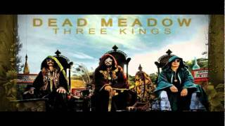 Dead Meadow ~ That Old Temple