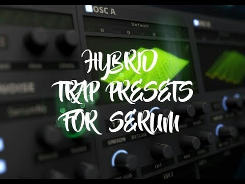 FREE HYBRID TRAP PRESETS FOR SERUM💣THE BEST PRESETS💣