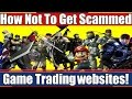How Not To Get Scammed - Video Game Trading Websites!