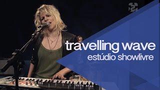 """""""A cloud of madness"""" - Travelling Wave no Estúdio Showlivre 2015"""