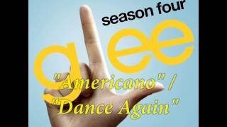 "Glee- ""Americano"" / ""Dance Again"" Studio Version (HD FREE DOWNLOAD)"