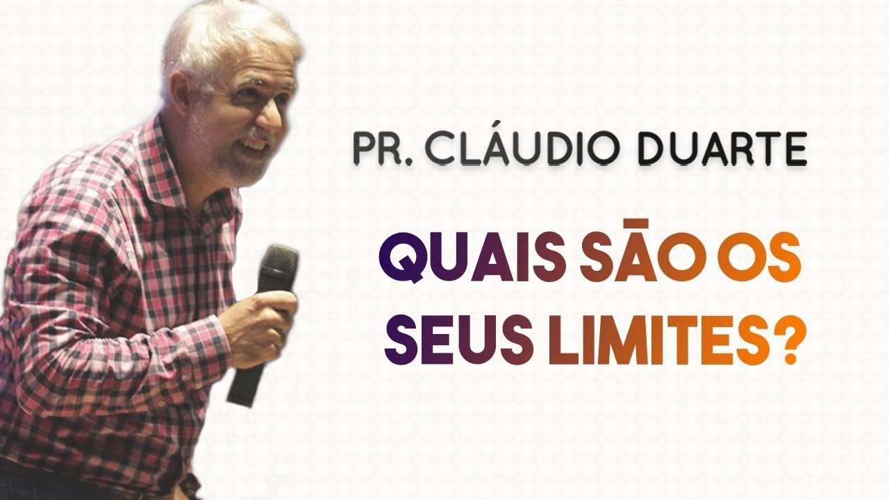 Pastor Cláudio Duarte - Quais são os seus limites? | Palavras de Fé