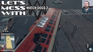 Let's Mess With: Watch Dogs 2 - I'M ON A BOAT