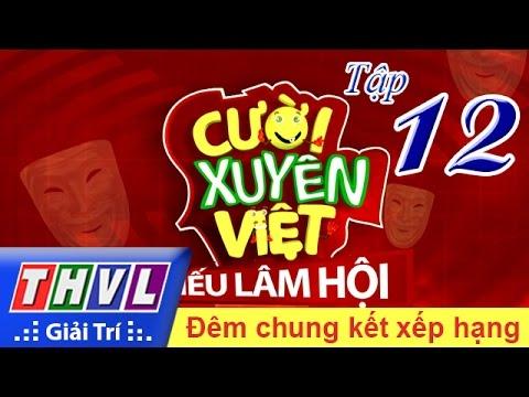 THVL | Cười xuyên Việt – Tiếu lâm hội | Tập 12: Chung kết xếp hạng