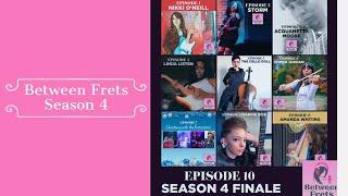 Between Frets S4 Ep 10 - Season 4 Finale
