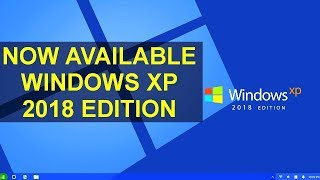 Introducing Windows XP 2018 Edition Download here IN HINDI (Concept)