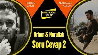 - Orhun & Nurullah - Soru Cevap 2