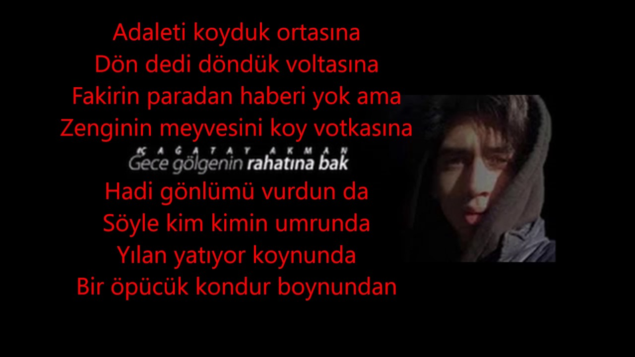 Gece Golgenin Rahatina Bak Cagatay Akman Altyazi Lyrics Youtube