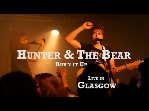 Hunter & The Bear - Burn It Up Live in Glasgow