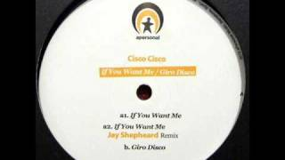 Cisco Cisco - If You Want Me (Jay Shepheard Remix)