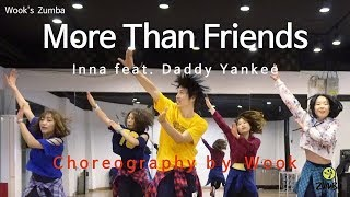 More Than Friends - Inna Easy Dance Fitness Choreography ZIN(TM) Wook&#39s Zumba(R) St ...