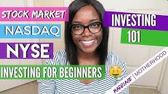 Investing 101 | STOCKS, NASDAQ, NYSE | Investing for beginners | Finance