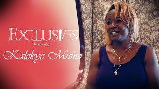 EXCLUSIVES - KALEKYE MUMO
