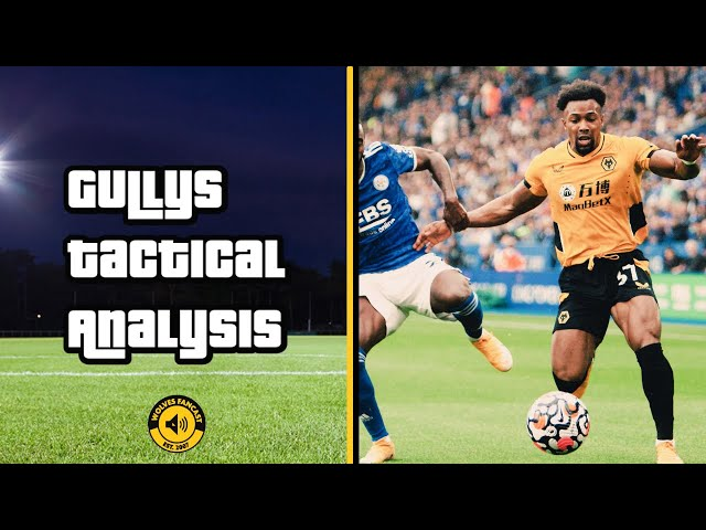 Gully's Tactical Analysis   Leicester 1-0 Wolves
