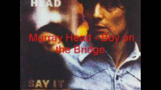 Watch Murray Head Boy On The Bridge video