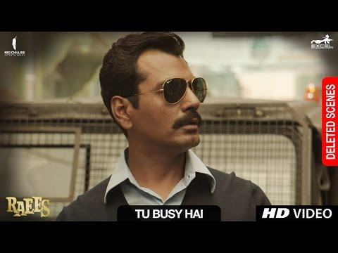 Raees   Tu Busy Hai   Deleted Scene   Shah Rukh Khan, Mahira Khan, Nawazuddin Sidiqqui