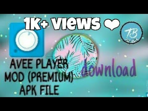 How to download avee player mod apk file premium version trailers bash
