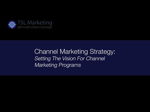 Channel Marketing Strategy - Setting Channel Vision