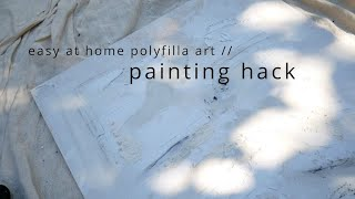 POLYFILLA PAINTING HACK // DIY EASY SIMPLE AND BUDGET FRIENDLY ART IN YOUR HOME