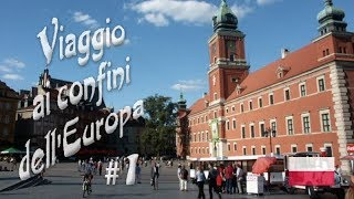 Viaggio ai confini dell'Europa - parte 1 (Polonia) TRAVEL_VIDEO