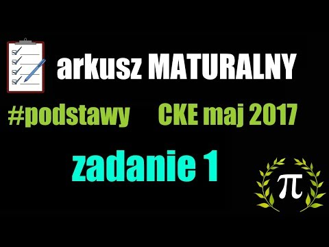 matura #pp  [CKE maj 2017] zadanie 1