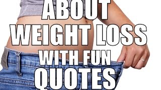 About Weight Loss With Humor: Funny Quotes