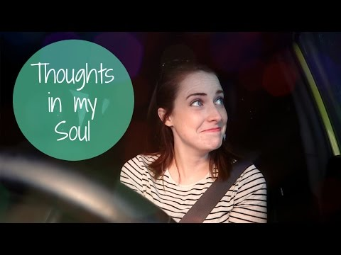 Thoughts in my Soul #4 | I'm Back!