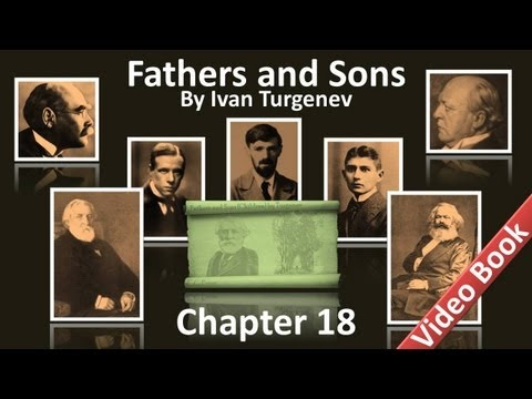 Chapter 18 - Fathers and Sons by Ivan Turgenev