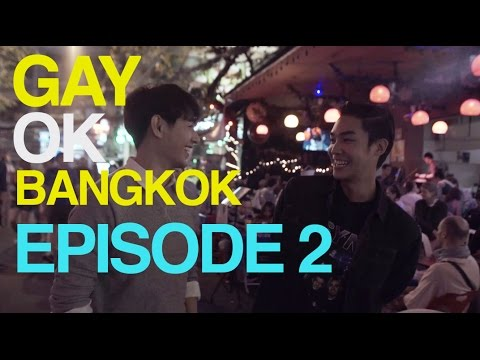 "GAY OK BANGKOK EPISODE 2 "" TRUTH "" เกย์โอเค แบงค็อก ตอนที่ 2 "" ความจริง "" ( English Subtitle )"