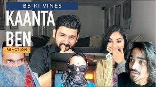 BB Ki Vines Kaanta Ben Reaction | BB KI VINES | By RajDeep