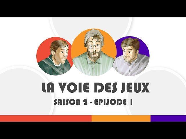 [EMISSION] La Voie Des Jeux - S02#1