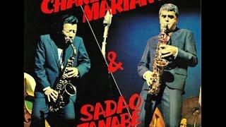 渡辺貞夫 Charlie Mariano & Sadao Watanabe - Work Song