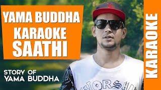YAMA BUDDHA - SAATHI KARAOKE WITH LYRICS !!