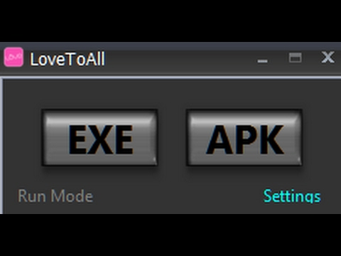 LoveToALL - APK and EXE