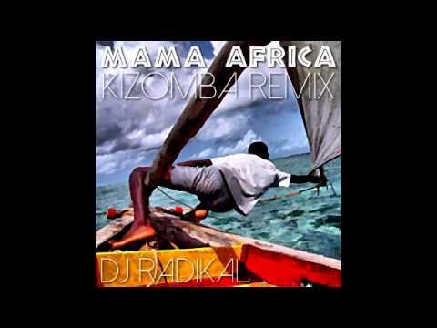 Mama Afrika – Kizomba Remix – Dj Radikal