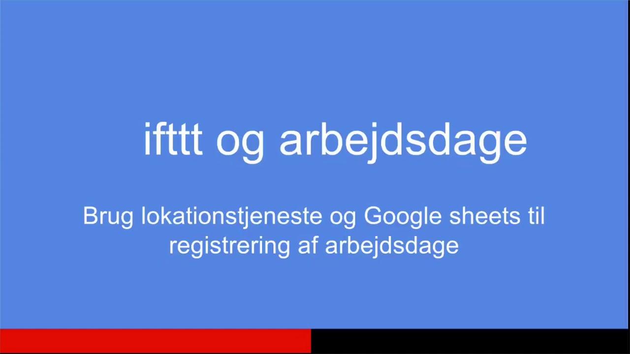Automatisk registrering af arbejdsdage med ifttt og Google Sheets