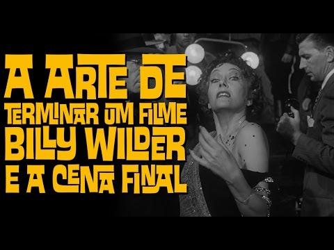 A ARTE DE TERMINAR UM FILME - BILLY WILDER E A CENA FINAL