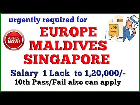 Today's jobs video for Europe MALDIVES SINGAPORE 2019 | free jobs recruitments | munnatimes