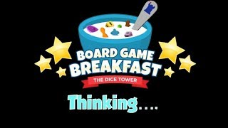 Board Game Breakfast - Thinking
