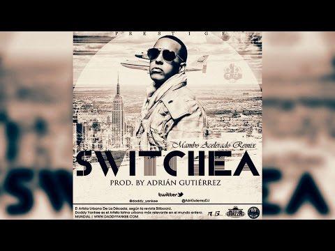 Daddy Yankee - Switchea (Mambo acelerado Remix)(Prod. by Adrián Gutiérrez) Mayo 2015