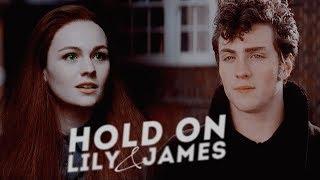 lily evans & james potter; hold on