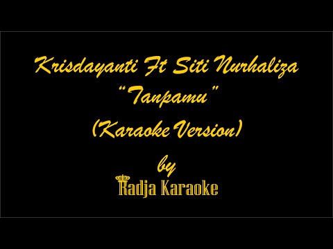 Krisdayanti Feat Siti Nurhaliza (CTKD) - Tanpamu Karaoke With Lyrics HD