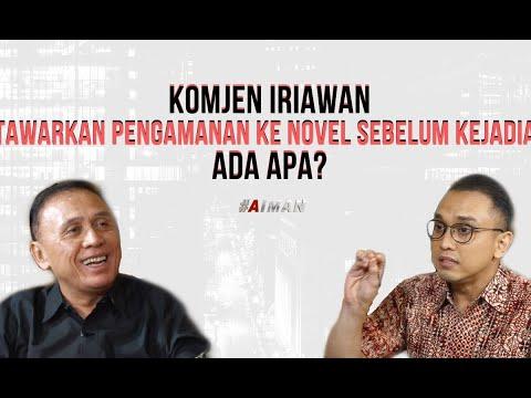 Komjen Iriawan Tawarkan Pengamanan Ke Novel - Politik, Jenderal, & Temuan Menarik Kasus Novel (3)