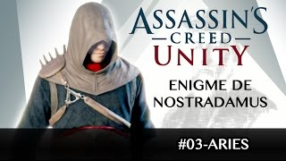 [FR] AC Unity : Énigme de NOSTRADAMUS - ARIES / Capricorne