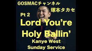 #14-2 [Lord You're Holy Ballin'] 塚本タカセ