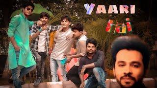 Yaari hai Tony Kakkar Siddharth Nigam Riyaz Aly Official By Dream Boys Group